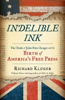 Cover image for Indelible ink : the trials of John Peter Zenger and the birth of America's free press