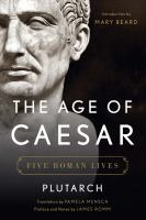 Imagen de portada para The age of Caesar : five Roman lives