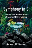 Cover image for Symphony in C : carbon and the evolution of (almost) everything
