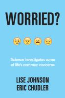 Cover image for Worried? : science investigates some of life's common concerns
