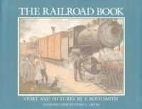 Cover image for The railroad book : story and pictures