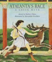Cover image for Atalanta's race : a Greek myth