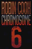 Cover image for Chromosome 6. bk. 3 : Jack Stapleton / Laurie Montgomery series