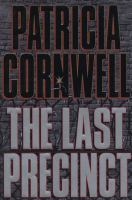 Cover image for The last precinct. bk. 11 : Kay Scarpetta series