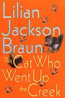 Cover image for The cat who went up the creek. bk. 24 : Jim Qwilleran series