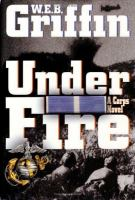 Cover image for Under fire. bk. 9 : The Corps series