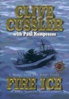 Cover image for Fire ice, bk. 3 : Kurt Austin/NUMA series