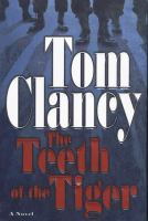 Cover image for The teeth of the tiger. bk. 1 : Jack Ryan, Jr. series