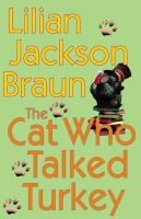 Cover image for The cat who talked turkey. bk. 26 : Jim Qwilleran series