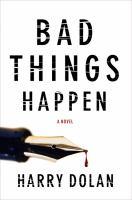 Cover image for Bad things happen. bk. 1 : David Loogan series