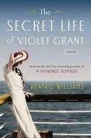 Cover image for The secret life of Violet Grant : a novel
