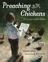 Cover image for Preaching To The Chickens : The story of young John Lewis