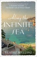 Cover image for Along the infinite sea : a novel