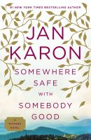 Cover image for Somewhere safe with somebody good. bk. 12 [large print] : Mitford years series