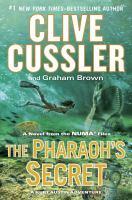Cover image for The pharaoh's secret. bk. 13 : Kurt Austin/NUMA Files series