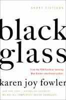 Cover image for Black glass : short fictions