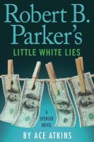 Cover image for Robert B. Parker's Little white lies. bk. 45 : Spenser series