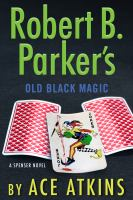 Cover image for Robert B. Parker's old black magic. bk. 47 : Spenser series