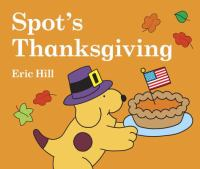 Cover image for Spot's Thanksgiving [board book]