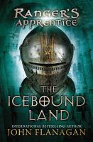 Imagen de portada para The Icebound land. bk. 3 : The Ranger's apprentice