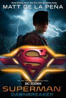 Cover image for Superman. bk. 4 : dawnbreaker : DC icons series