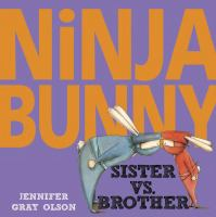 Cover image for Ninja Bunny : sister vs. brother