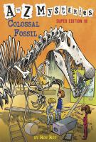 Imagen de portada para Colossal fossil. bk. 10 : A to Z mysteries. Super edition series
