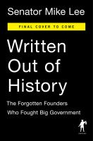 Cover image for Written out of history : the forgotten founders who fought big government