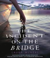 Cover image for The incident on the bridge [sound recording CD]