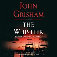 Cover image for The whistler [sound recording CD] : a novel