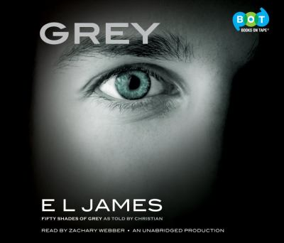 Cover image for Grey. bk. 1 [sound recording CD] : Fifty shades (as told by Christian)