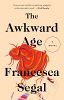 Cover image for The awkward age A Novel.