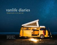 Cover image for Vanlife diaries : finding freedom on the open road