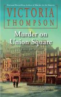 Cover image for Murder on Union Square. bk. 21 Gaslight mystery series