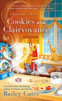 Cover image for Cookies and clairvoyance. bk. 8 : Magical bakery mystery series