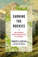 Cover image for Earning the Rockies : how geography shapes America's role in the world
