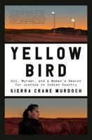 Imagen de portada para Yellow Bird : oil, murder, and a woman's search for justice in Indian country