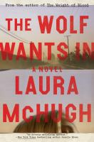 Cover image for The wolf wants in : a novel