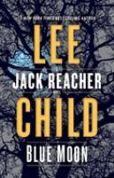 Cover image for Blue moon. bk. 24 : Jack Reacher series