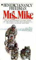 Cover image for Mrs. Mike : the story of Katherine Mary Flannigan