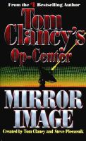 Cover image for Mirror image. bk. 2 : Tom Clancy's Op-Center series
