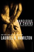 Cover image for Narcissus in chains. bk. 10 : Anita Blake, vampire hunter series