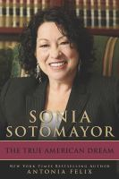 Cover image for Sonia Sotomayor : the true American dream