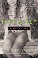 Cover image for Hippie boy : a girl's story : a memoir