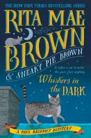 Cover image for Whiskers in the dark. bk. 28 a Mrs. Murphy mystery