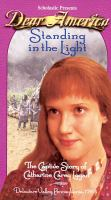 Cover image for Standing in the light. bk. 10 Dear America video series : The captive story of Catharine Carey Logan [Delaware Valley, Pennsylvania 1763]