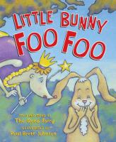 Cover image for Little Bunny Foo Foo : told and sung by the Good Fairy