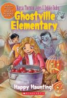 Cover image for Happy haunting! : Ghostville Elementary series