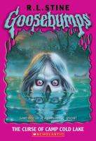 Cover image for The curse of Camp Cold Lake. bk. 56 : Goosebumps series