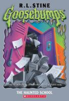 Cover image for The haunted school. bk. 59 : Goosebumps series